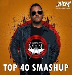 Top 40 Smashup - Shameless Mani