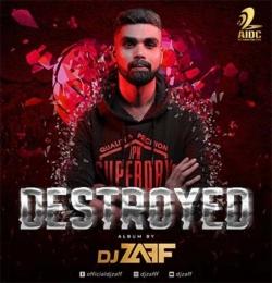 Destroyed by Dj Zaff