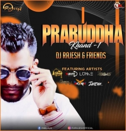 Prabuddha Khand 1 - Dj Rajesh nd Friends