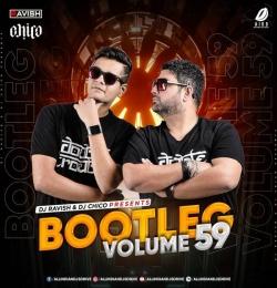 Bootleg Volume 59 - Dj Ravish & Dj Chico Presents