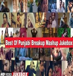 Best Of Punjabi Breakup Mashup NonStop Jukebox