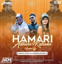 Hamari Adhuri Kahani (Remix) DJ Nisha x DJ Ankur x DJ Akash