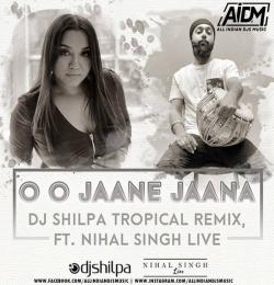 O O Jaane Jaana (Tropical Mix) - DJ Shilpa Ft. Nihal Singh