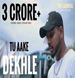 Tu Aake Dekhle - King