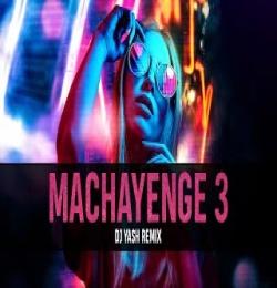 Machayenge 3 ft.Emiway Bantai (Remix) DJ Yash