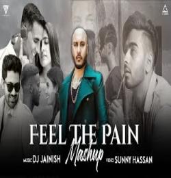 Feel The Pain Mashup Song 2021Ft.B Praak - DJ JAINISH