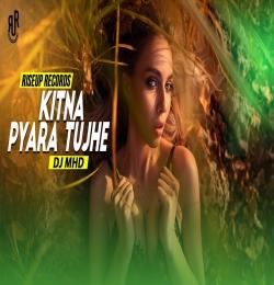 Kitna Pyara Tujhe Remix - DJ MHD