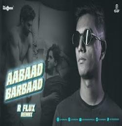 Aabaad Barbaad R-Flux Remix - DJ Hungama