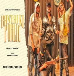 BANTAI KI PUBLIC Rap Song - Emiway Bantai
