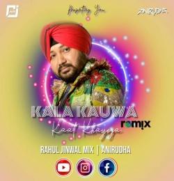 Kala kauwa - 2K21 remix ( Anirudha X Rahul Jinwal Mix )