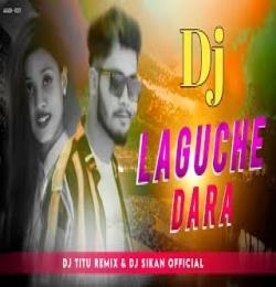 Laguche Dara Sambalpuri Dj Song - Dj Titu Remix x Dj Sikan