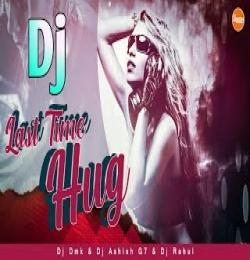 Last Time Hug (Kundal K Chhura) Sambalpuri Dj Dance Song - Dj Ashish G7
