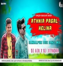 ATHNIA PAGAL HELINA (SAMBALPURI DJ DESI DANCE MIX) DJ AJU SNG X DJ JITENDRA SNG