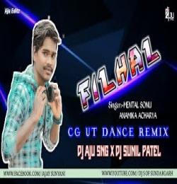 FILHAL (CG UT DANCE REMIX) DJ AJU SNG X DJ SUNIL PATEL