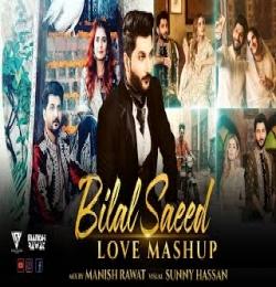 Bilal Saeed Love Mashup Song 2021 - Ft. Momina Mustehsan