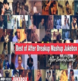 Best Of After Breakup Mashup Bollywood NonStop Jukebox