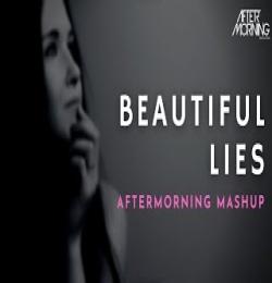 Beautiful Lies - Dj Mashup - Aftermorning Chillout
