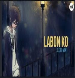 Labon Ko Remix - Bollywood Lofi Mix Mashup