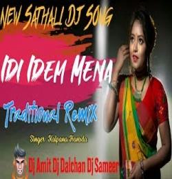 Idi Idem Mena (Old Santhali Dj Song) Dj Amit Dj Dalchan Dj Sameer