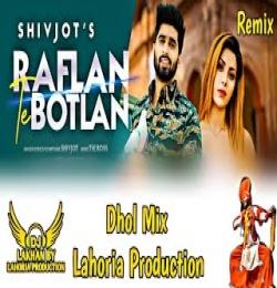 RAFLAN TE BOTLAN Dhol Remix - Shivjot Ft. Dj Lakhan