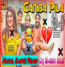 Garib Pila (Dj Matal Dance Remix) Funny Angulia x Dj Babu Bls