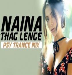 Naina Thag Lenge (Psy Trance Dj Remix) DJ Tejas