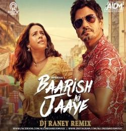 Baarish Ki Jaye (Remix) - DJ Raney