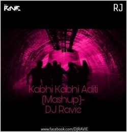 Kabhi Kabhi Aditi (Awesome Remix Mashup) - DJ Ravie