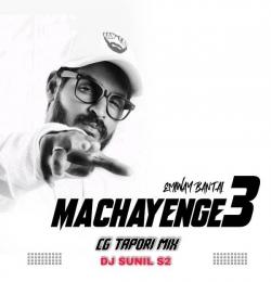 Machayenge 3 (Remix) DjSunil Remix