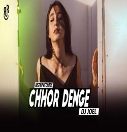Chhor Denge (Remix) - DJ Joel