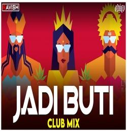 Jadi Buti Club Mix - DJ Ravish nd DJ Chico