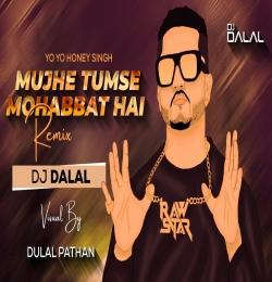 Mujhe Tumse Mohabbat Hai - Deep House Remix - Dj Dalal