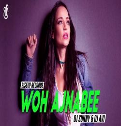 Woh Ajnabee (Remix) DJ Sunny nd DJ Avi
