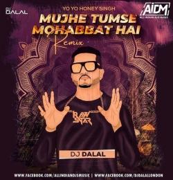 Mujhe Tumse Mohabbat Hai (Deep House Mix) Dj Dalal London
