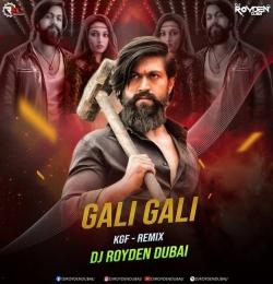 GALI GALI (KGF - REMIX) DJ ROYDEN DUBAI