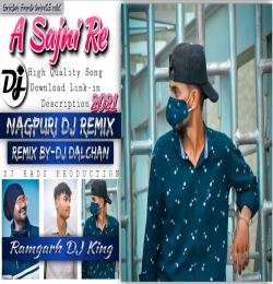 A Sajni Re Tor Sange Pyar (Nagpuri Song Dj REMIX) DJ Rahul DJ Dalchan DJ Amit