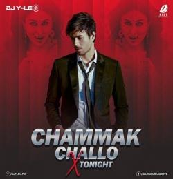 Chammak Challo X Tonight (Remix) - DJ Y-LEO