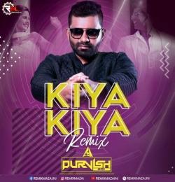 Kiya kiya (Remix) Dj purvish