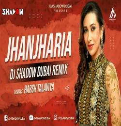 Jhanjhariya - DJ Shadow Dubai Remix