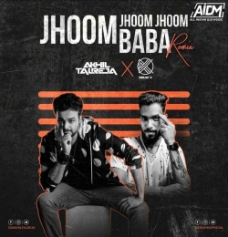 Jhoom Jhoom Jhoom Baba (Remix) - DJ Akhil Talreja x DJ K