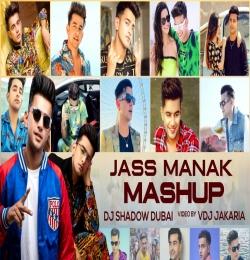 Jass Manak Mashup 2021 - DJ Shadow Dubai nd VDj Jakaria
