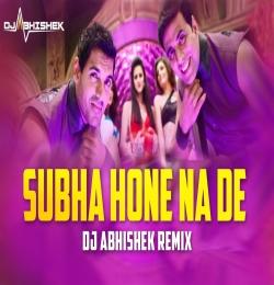 Subha Hone Na De -  Desi Boyz - DJ Abhishek Remix