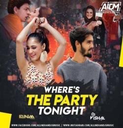 Wheres The Party Tonight (Remix) - DJ Donnaa x DJ Vishal