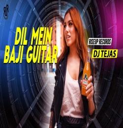 Dil Mein Baji Guitar Remix - DJ TEJAS