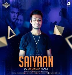 Saiyaan (Remix) - DJ Suranjan