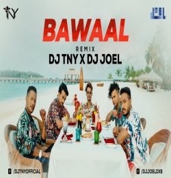 Bawaal Remix (MJ5) DJ TNY x DJ JOEL