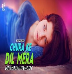 Chura Ke Dil Mera (Remix) - Dj Harsh Bhutani