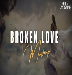Broken Love Mashup - Aftermorning Chillout