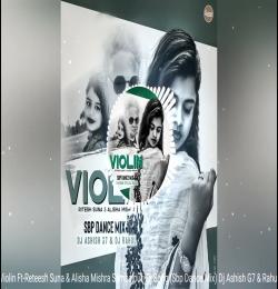 Violin | Ft-Ritesh Suna (Sbp Dance Mix) Dj Ashish G7 nd Dj Rahul