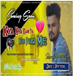 Kya Kya Kami Tha Mere Pyar Me (Nitesh Kachhap) Nagpuri Dj Remix